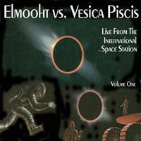 Elmooht vs. Vesica Piscis - Live From The International Space Station Vol. 1