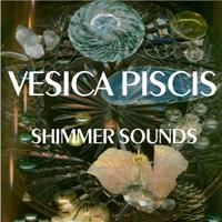 Vesica Piscis - Shimmer Sounds